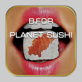 B.FOR PLANET SUSHI